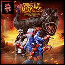 Bring The Madness (Single) thumbnail