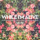 While I'm Alive (Single) thumbnail
