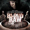 CTE Presents Blood Raw My Life The True Testimony thumbnail