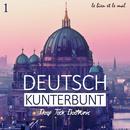 Deutsch Kunterbunt, Vol. 1 - Deep, Tech, Electronic thumbnail