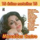 Mercedes Castro - 15 Exitos Norteños thumbnail