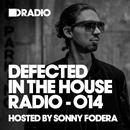 Defected In The House Radio Show: Episode 014 (Hosted By Sonny Fodera) thumbnail
