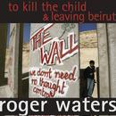 To Kill The Child / Leaving Beirut thumbnail