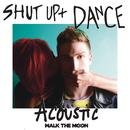 Shut Up And Dance (Acoustic) (Single) thumbnail