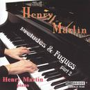 Henry Martin: Preludes & Fugues, Part 2 thumbnail