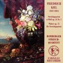 Friedrich Kiel: Streichquartett a-Moll Op. 53 Nr. 1; Walzer Op. 73 thumbnail