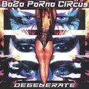 BoZo Porno Circus: Degenerate thumbnail