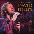 Legacy Of Love: David Phelps Live! thumbnail