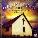 Gloryland: 30 Bluegrass Gospel Classics thumbnail
