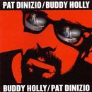 Pat Dinizio/Buddy Holly thumbnail