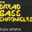 The Dread Bass Chronicles thumbnail