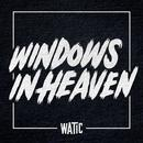 Windows In Heaven (Single) thumbnail