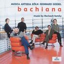 Bachiana ~ Music By The Bach Family thumbnail