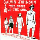 Calvin Johnson & The Sons Of The Soil thumbnail
