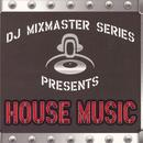 Dj Mixmaster Series: House Music thumbnail