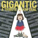 Gigantic: A Tribute To Kim Deal thumbnail