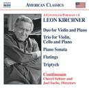 Leon Kirchner: Duo for Violin and Piano; Trio for Violin, Cello and Piano; etc. thumbnail
