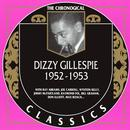 Chronological Classics: Dizzy Gillespie 1952-1953 thumbnail