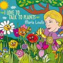 I Love To Talk To Plants thumbnail