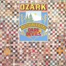The Ozark Mountain Daredevils thumbnail