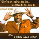 Give 'em As Little As You Can...As Often As You Have To...Or...A Tribute To Rock 'n' Roll thumbnail