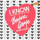 Golden Classics - I Know (You Don't Love Me No More) thumbnail