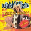 Lo Maximo De Banda Boom, Vol. 3 thumbnail