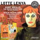 Lotte Lenya Sings Kurt Weill's The Seven Deadly Sins & Berlin Theater Songs thumbnail