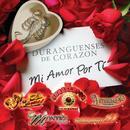 Duranguense De Corazon: Mi Amor Por Ti thumbnail
