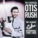 The Essential Otis Rush: The Classic Cobra Recordings 1956-1958 thumbnail