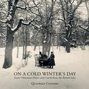On A Cold Winter's Day - Early Christmas Music And Carols From The British Isles thumbnail