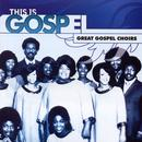 This Is Gospel 4: Great Gospel Choirs thumbnail