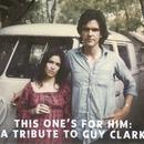 This One's For Him: A Tribute To Guy Clark thumbnail