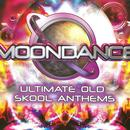 Moondance: Ultimate Old Skool Anthems thumbnail