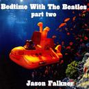 Bedtime With The Beatles Part Two thumbnail