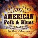 American Folk & Blues: The Roots Of Americana thumbnail