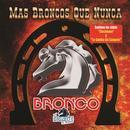 Mas Broncos Que Nunca thumbnail