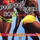 Ragga Ragga Ragga! 2006 thumbnail