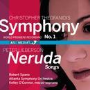 Christopher Theofanidis: Symphony No. 1; Peter Lieberson: Neruda Songs thumbnail