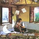 Between My Walls thumbnail