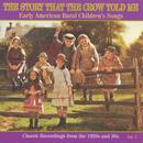 The Story The Crow Told Me: Early American Rural Children's Songs thumbnail