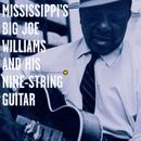 Mississippi's Big Joe Williams And His Nine-String Guitar thumbnail