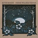 These Wilder Things thumbnail