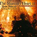 The Shaman's Heart II: The Healing Journey thumbnail