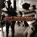 Good Times Skank: Joey Jay (Good Times Sound System) thumbnail