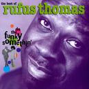 The Best Of Rufus Thomas: Do The Funky Somethin' thumbnail
