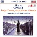 George Crumb: Songs, Drones, And Refrains Of Death thumbnail