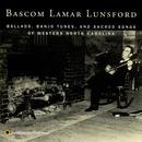 Ballads, Banjo Tunes And Sacred Songs Of Western North Carolina thumbnail