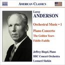 Leroy Anderson: Orchestral Music 1 - Piano Concerto / The Golden Years / Fiddle-Faddle - Jeffrey Biegel, Piano / BBC Concert Orchestra / Leonard Slatkin thumbnail