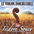 Le Violon Inoubliable De Isidore Soucy thumbnail